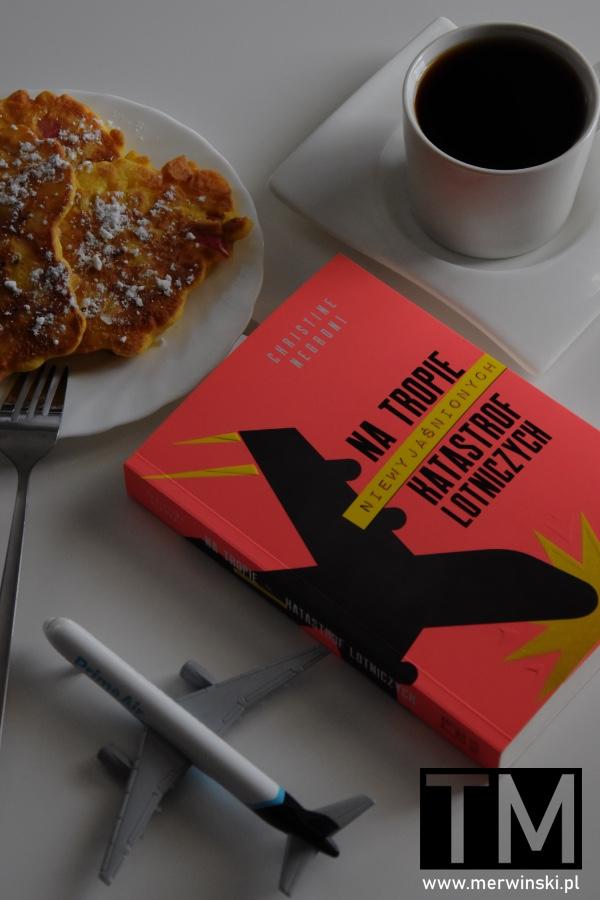 """Książka Christine Negroni """"Na tropie niewyjaśnionych katastrof lotniczych"""""""